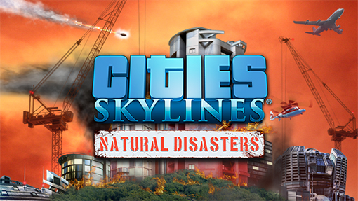 Natural Disasters coming to Cities: Skylines Console