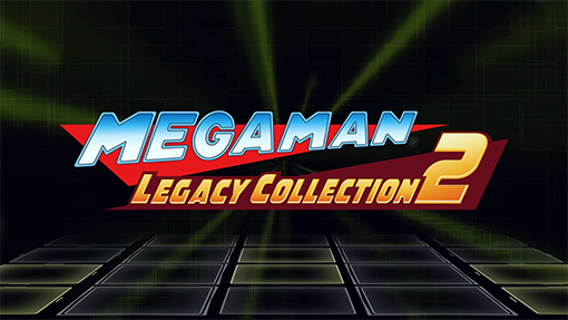 Mega Man Legacy Collection 2 Official Release Date Revealed